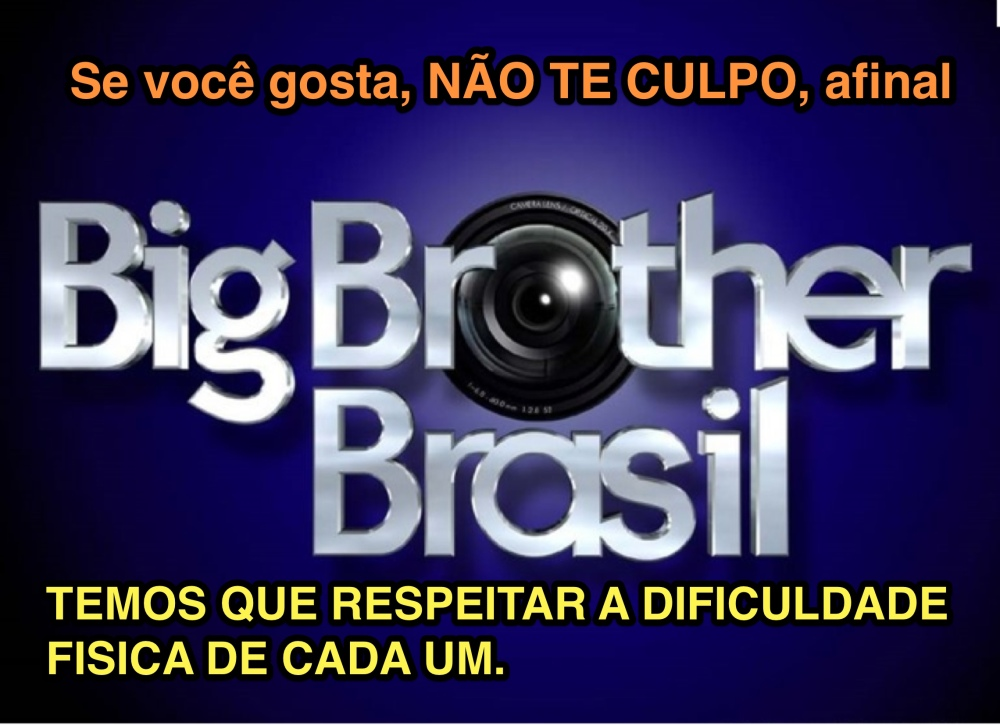 BIG BROTHER. Vcê gosta?