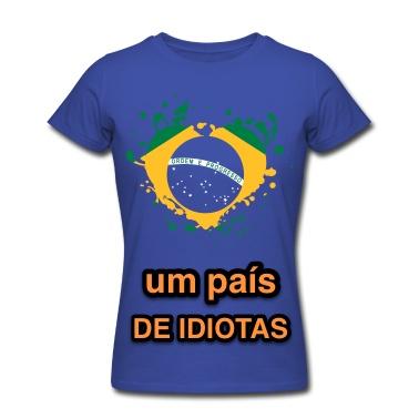 BRASIL UM PAIS DE IDIOTAS